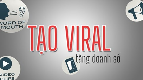 5 Phương pháp tạo viral giúp tăng doanh số mà không cần quảng cáo