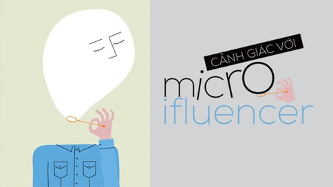 Cảnh giác với micro-influencer