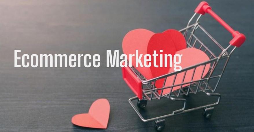 6 Chiến thuật hàng đầu cho Ecommerce Marketing